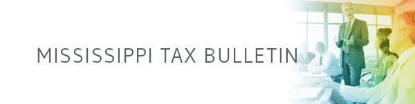Mississippi Tax Bulletin