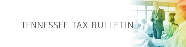 Tennessee Tax Bulletin<br>